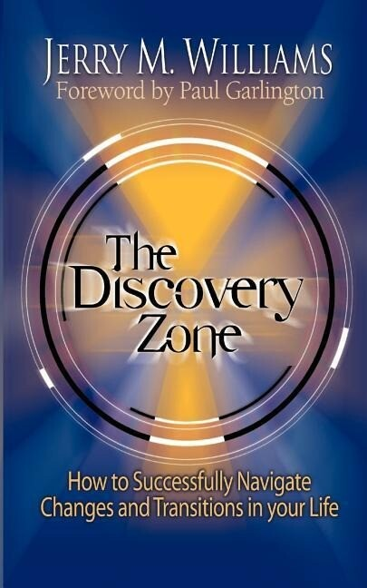 The Discovery Zone: How to Successfully Navigate the Changes and Transitions in Your Life als Taschenbuch