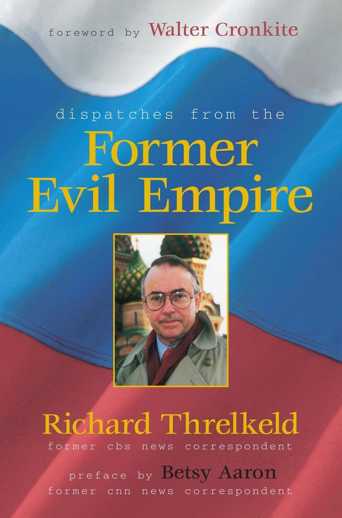 Dispatches from the Former Evil Empire als Buch