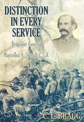 Distinction in Every Service: Brigadier General Marcellus A. Stovall, CSA als Buch