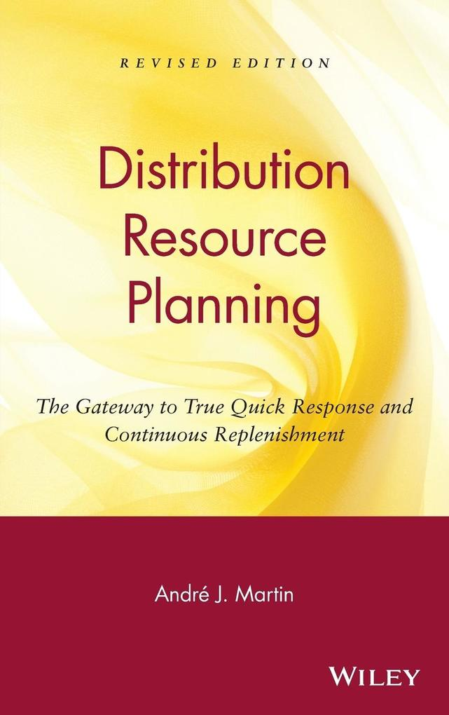Drp: Distribution Resource Planning: The Gateway to True Quick Response and Continuous Replenishment als Buch