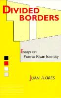 Divided Borders: Essays on Puerto Rican Identity als Taschenbuch