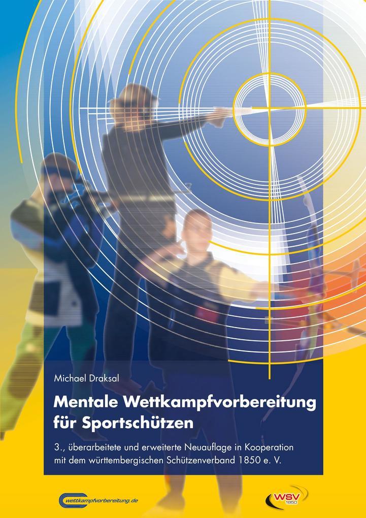 Mentale Wettkampfvorbereitung für Sportschützen als eBook