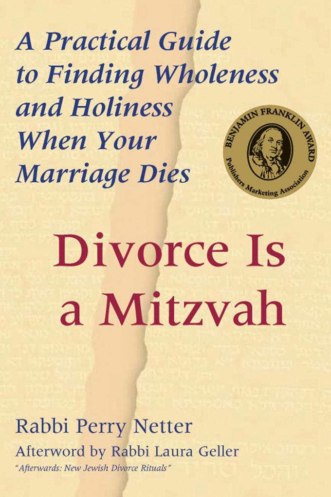 Divorce Is a Mitzvah: A Practical Guide to Finding Wholeness and Holiness When Your Marriage Dies als Taschenbuch