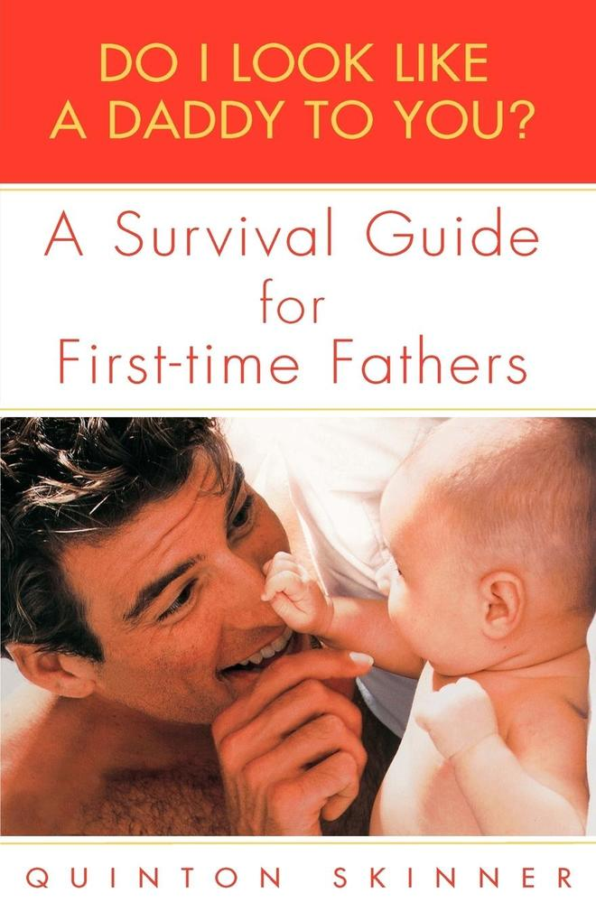Do I Look Like a Daddy to You?: A Survival Guide for First-Time Fathers als Taschenbuch