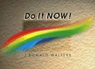 Do It Now!: A Thought for Every Day of the Month als Buch