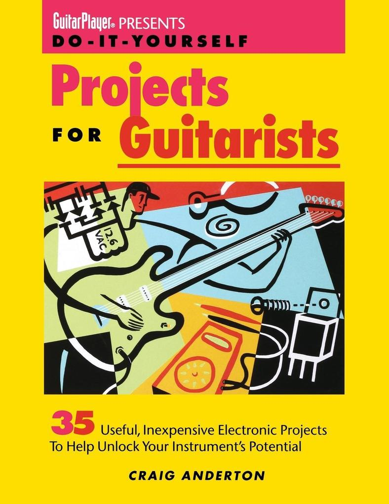 Guitar Player Presents Do-It-Yourself Projects for Guitarists als Taschenbuch