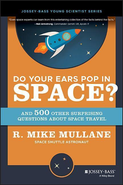 Do Your Ears Pop in Space? and 500 Other Surprising Questions About Space Travel als Buch