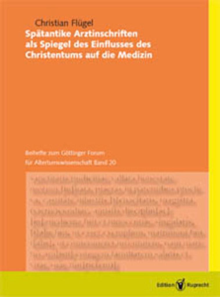 Spätantike Arztinschriften als Spiegel des Einflusses des Christentums auf die Medizin als eBook
