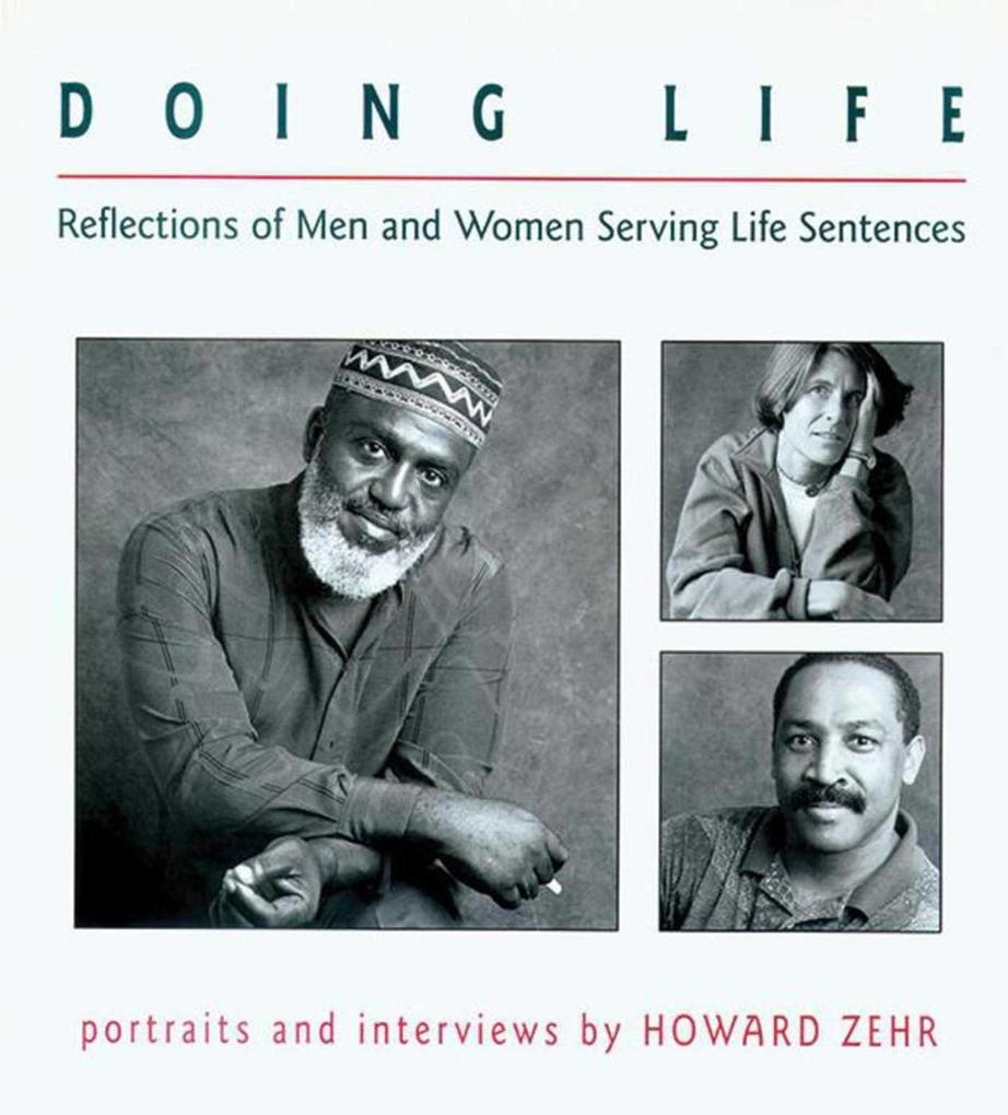 Doing Life: Reflections of Men & Women Serving Life Sentences als Taschenbuch