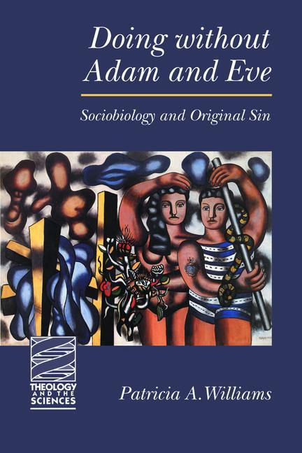 Doing Without Adam and Eve: Sociobiology and Original Sin als Taschenbuch
