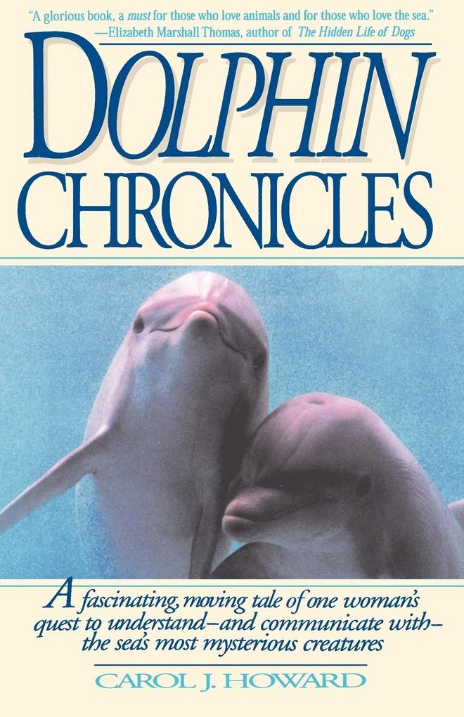 Dolphin Chronicles: One Woman's Quest to Understand the Sea's Most Mysterious Creatures als Taschenbuch