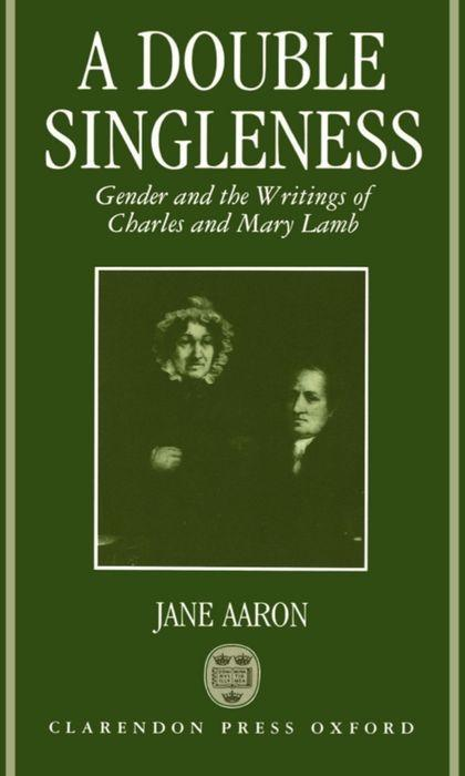 A Double Singleness: Gender and the Writings of Charles and Mary Lamb als Buch
