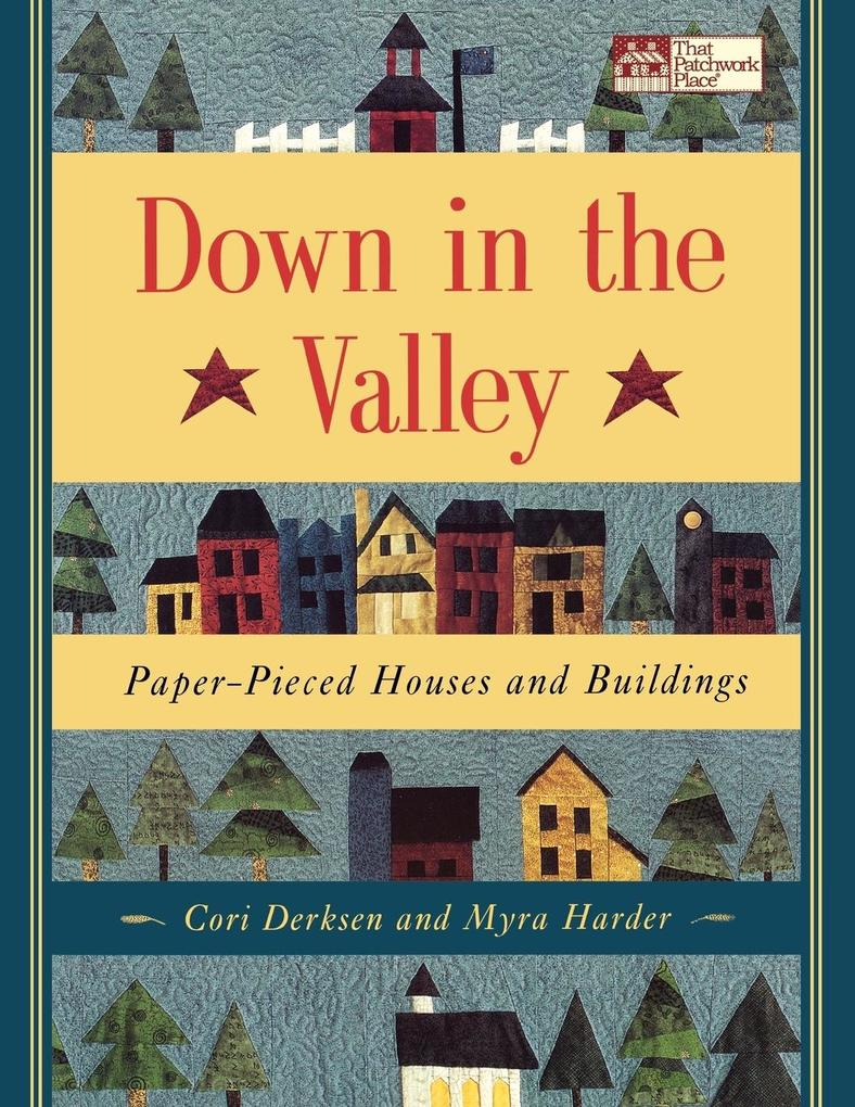 Down in the Valley: Paper-Pieced Houses and Buildings als Taschenbuch