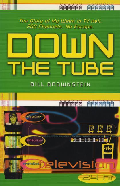 Down the Tube: The Diary of My Week in TV Hell. 200 Channels. No Escape. als Taschenbuch