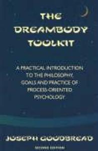 The Dreambody Toolkit: A Practical Introduction to the Philosophy, Goals, and Practice of Process-Oriented Psychology als Taschenbuch