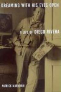 Dreaming with His Eyes Open: A Life of Diego Rivera als Taschenbuch