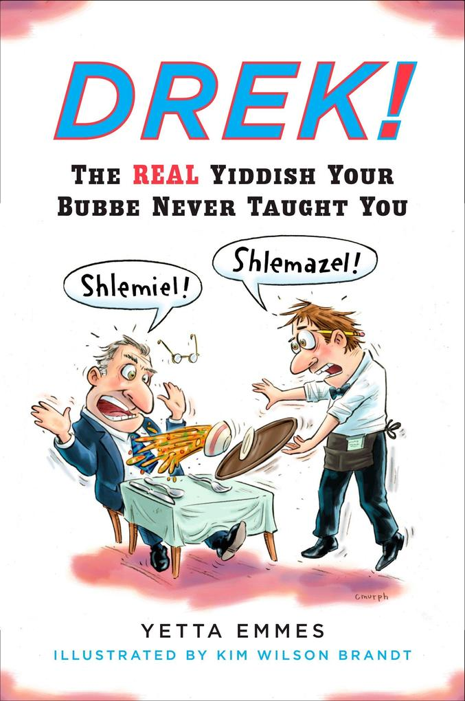 Drek!: The Real Yiddish Your Bubbe Never Taught You als Taschenbuch