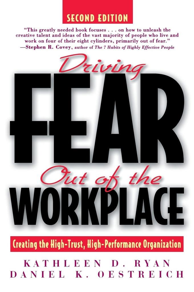 Driving Fear Out of the Workplace: Creating the High-Trust, High-Performance Organization als Taschenbuch