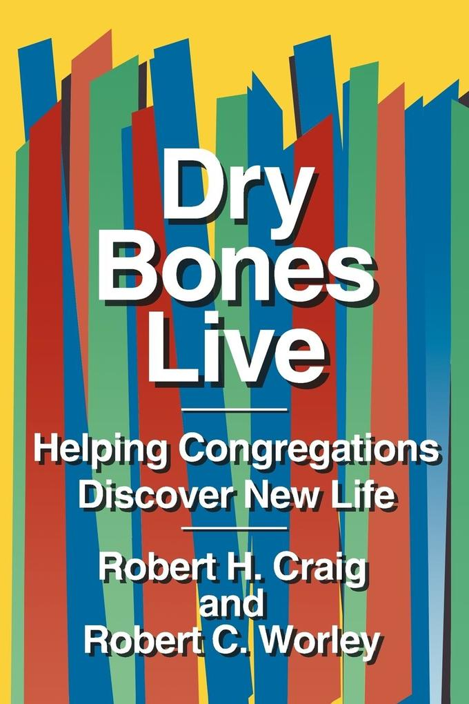 Dry Bones Live: Helping Congregations Discover New Life als Taschenbuch