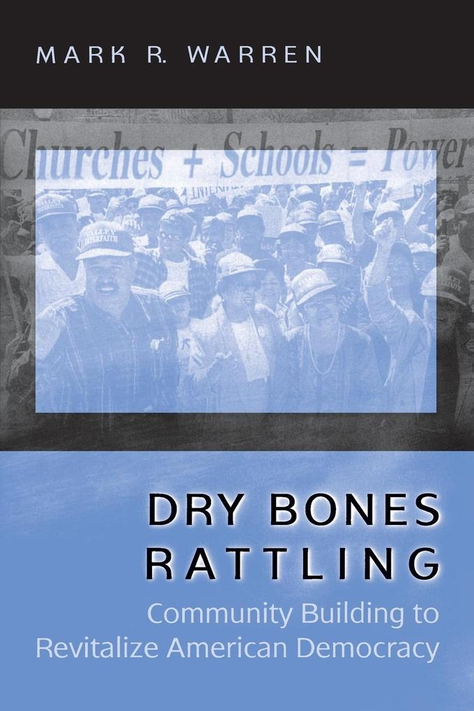 Dry Bones Rattling: Community Building to Revitalize American Democracy als Taschenbuch