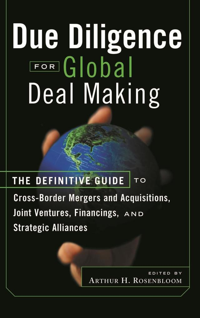Due Diligence for Global Deal Making: The Definitive Guide to Cross-Border Mergers and Acquisitions, Joint Ventures, Financings, and Strategic Allianc als Buch