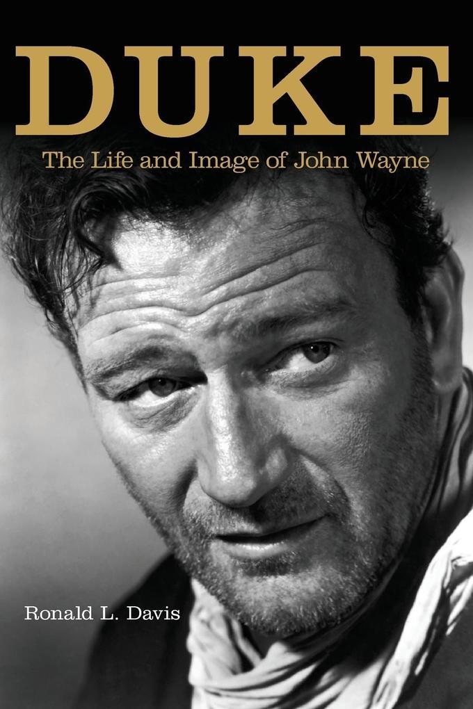 Duke: Life and Image of John Wayne, the als Taschenbuch
