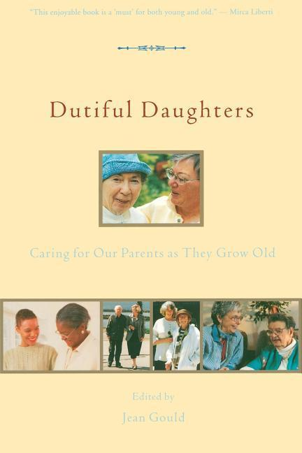 Dutiful Daughters: Reflecting on Our Parents as They Grow Old als Taschenbuch