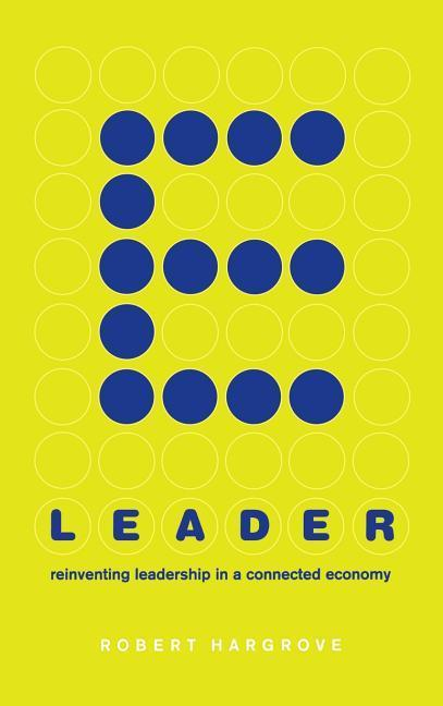 E-Leader: Reinventing Leadership in a Connected Economy als Buch