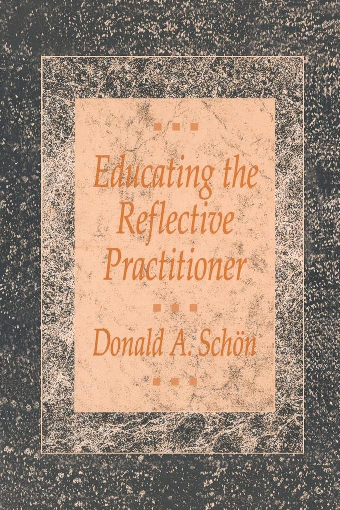 Educating the Reflective Practitioner als Buch