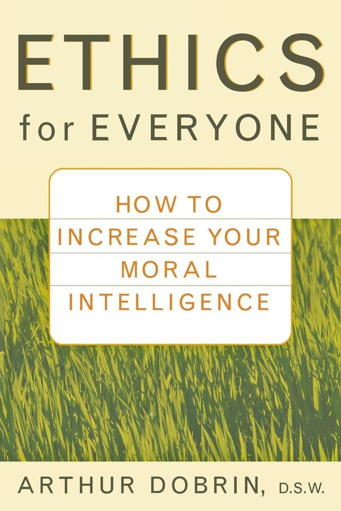Ethics for Everyone: How to Increase Your Moral Intelligence als Taschenbuch