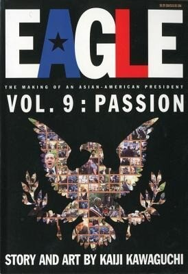 Eagle: The Making of an Asian-American President, Vol. 9: Pasison als Taschenbuch