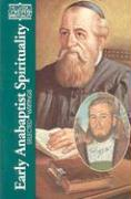 Early Anabaptist Spirituality: Selected Writings als Taschenbuch