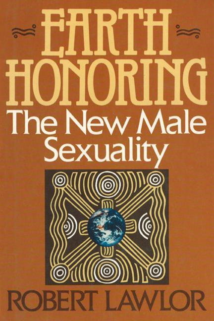 Earth Honoring: The New Male Sexuality als Buch