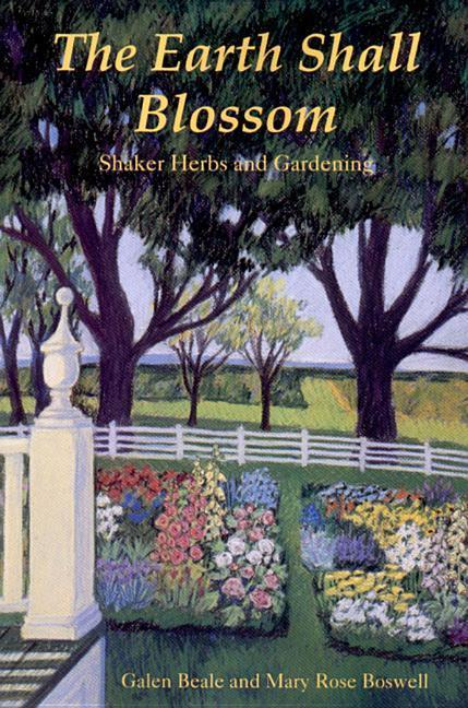The Earth Shall Blossom: Shaker Herbs and Gardening als Taschenbuch