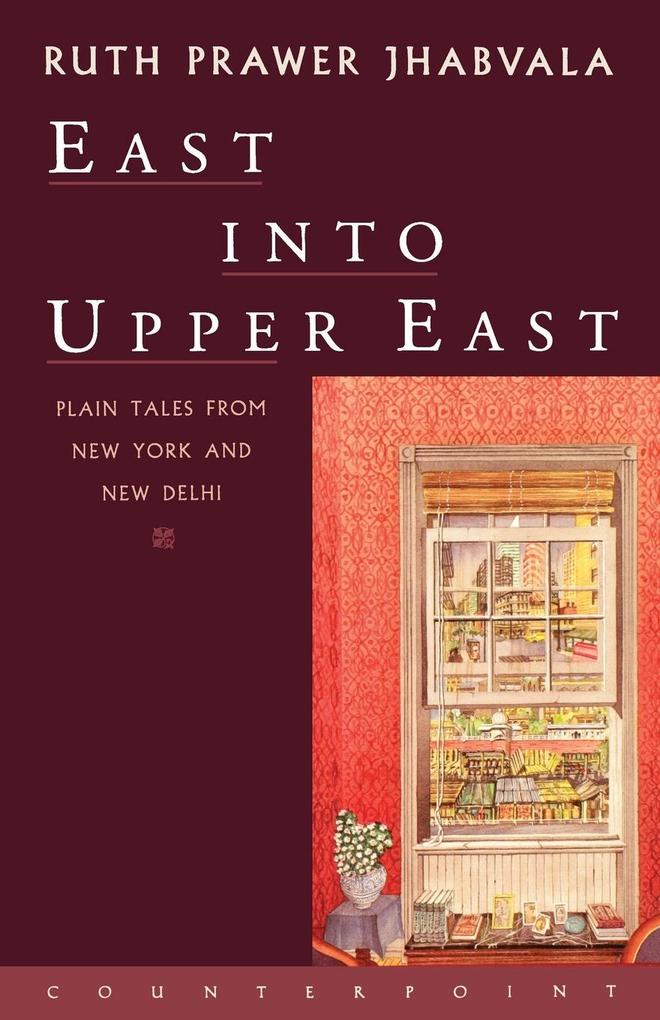 East Into Upper East: Plain Tales from New York and New Delhi als Taschenbuch