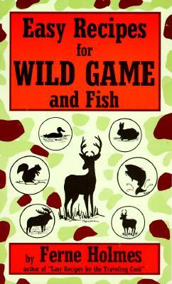 Easy Recipes for Wild Game & Fish als Taschenbuch