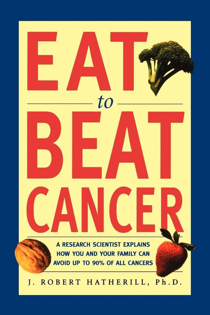 Eat to Beat Cancer als Taschenbuch