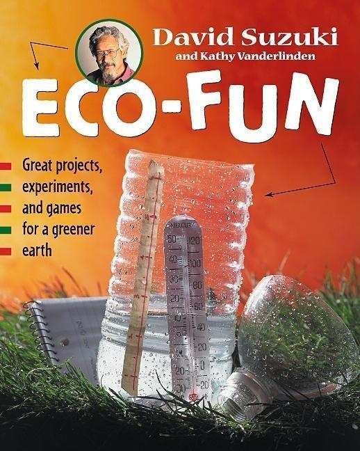 Eco-Fun: Great Projects, Experiments, and Games for a Greener Earth als Buch