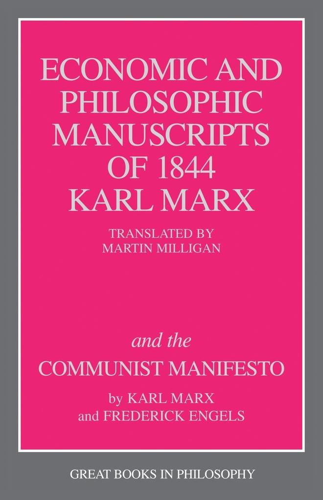 The Economic and Philosophic Manuscripts of 1844 and the Communist Manifesto als Taschenbuch