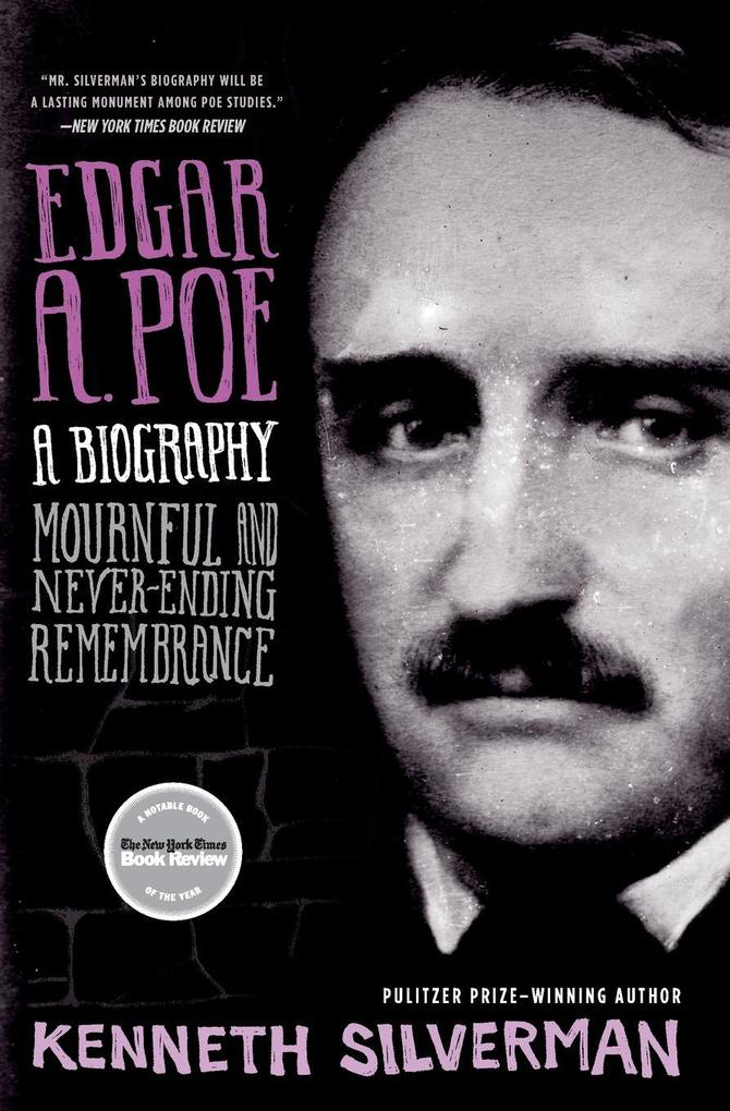 Edgar A. Poe: A Biography: Mournful and Never-Ending Remembrance als Taschenbuch