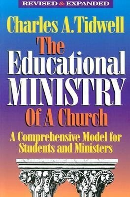 The Educational Ministry of a Church: A Comprehensive Model for Students and Ministers als Taschenbuch
