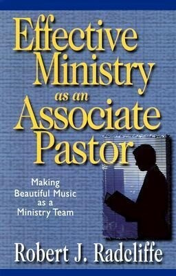 Effective Ministry as Associate Pastor: Making Beautiful Music as a Ministry Team als Taschenbuch