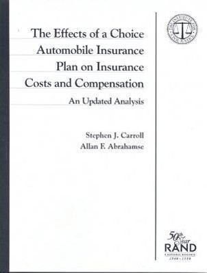 The Effects of a Choice Automobile Insurance Plan on Insurance Costs and Compensation: An Updated Analysis als Taschenbuch