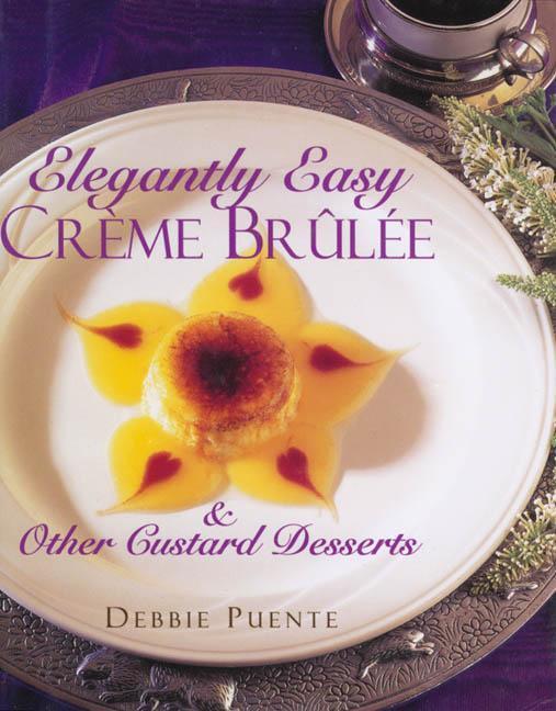 Elegantly Easy Creme Brulee als Buch