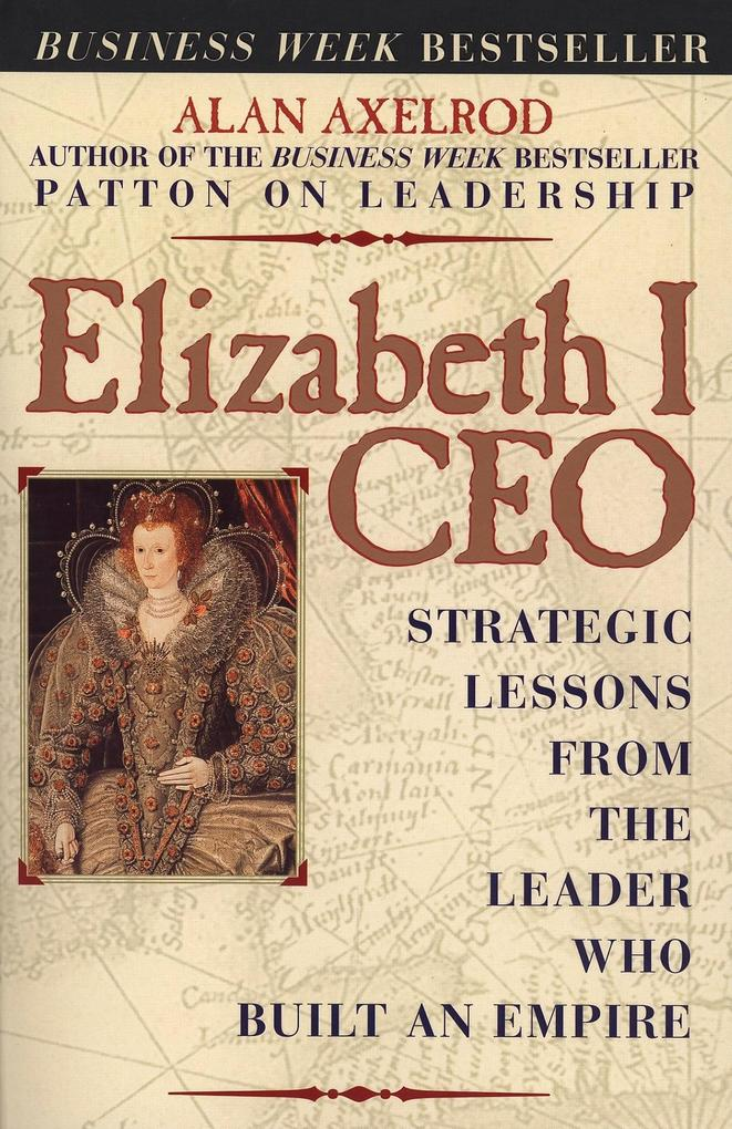 Elizabeth I CEO: Strategic Lessons from the Leader Who Built an Empire als Taschenbuch