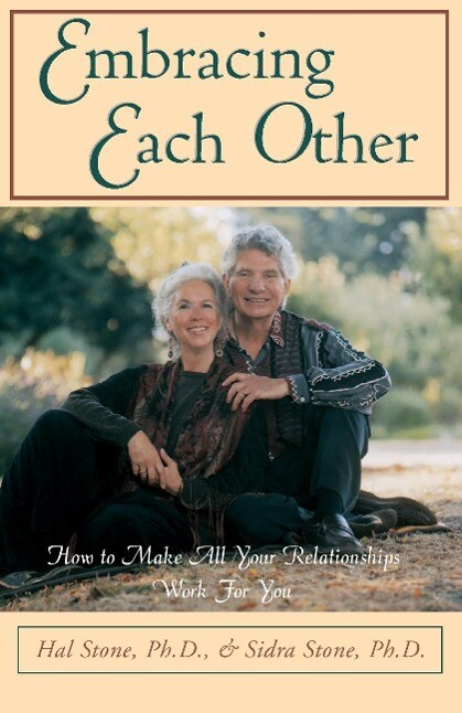 Embracing Each Other: How to Make All Your Relationships Work for You als Taschenbuch