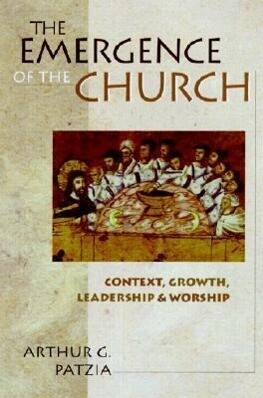 The Emergence of the Church: Context, Growth, Leadership Worship als Taschenbuch