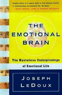 The Emotional Brain: The Mysterious Underpinnings of Emotional Life als Taschenbuch