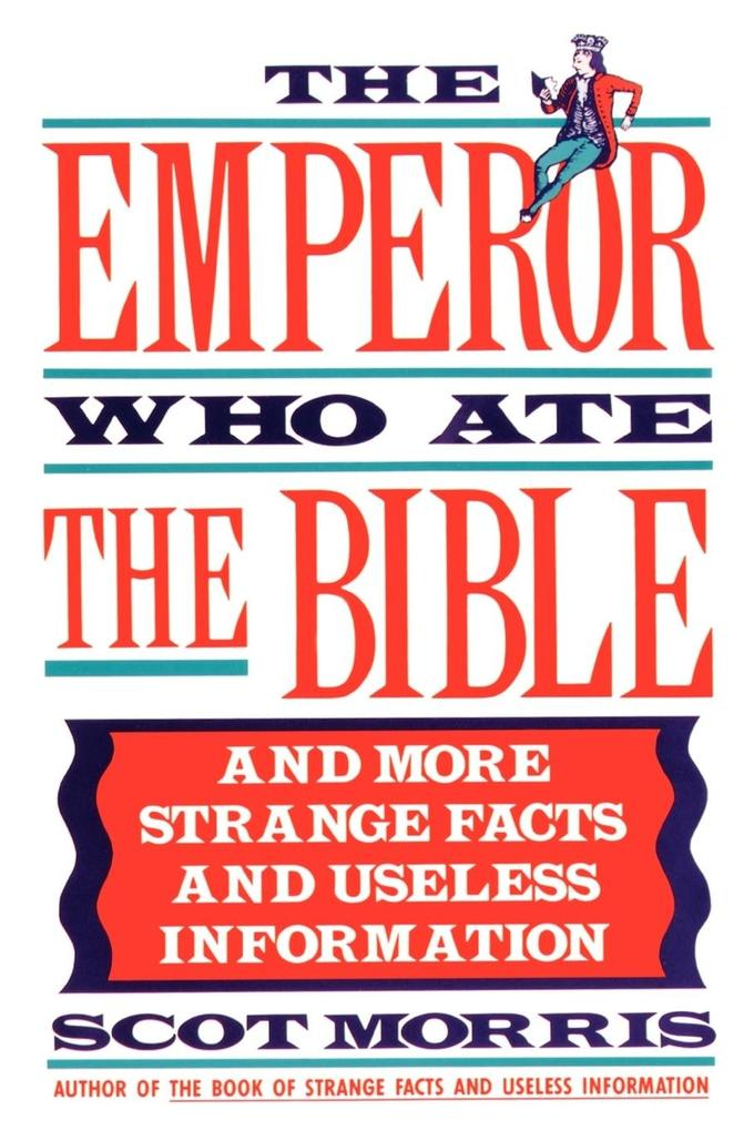 The Emperor Who Ate the Bible: And More Strange Facts and Useless Information als Taschenbuch