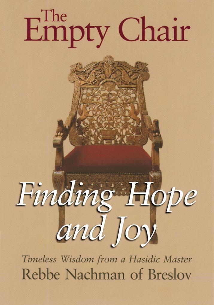 The Empty Chair: Finding Hope and Joy--Timeless Wisdom from a Hasidic Master, Rebbe Nachman of Breslov als Taschenbuch